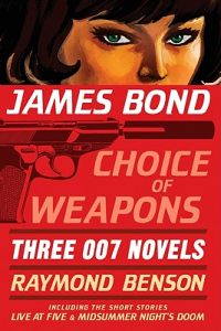 james-bond-choice-of-weapons-three-007-novels